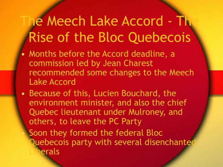 The Meech Lake Accord - The Rise of the Bloc Quebecois