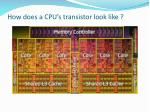 how does a cpu s transistor look like