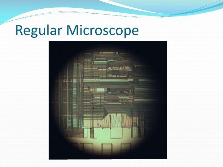 Regular Microscope