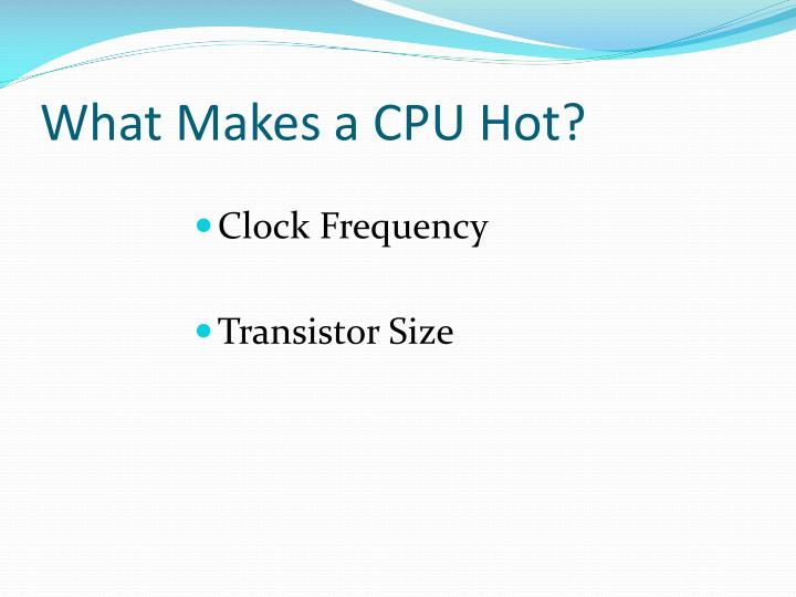 What Makes a CPU Hot?