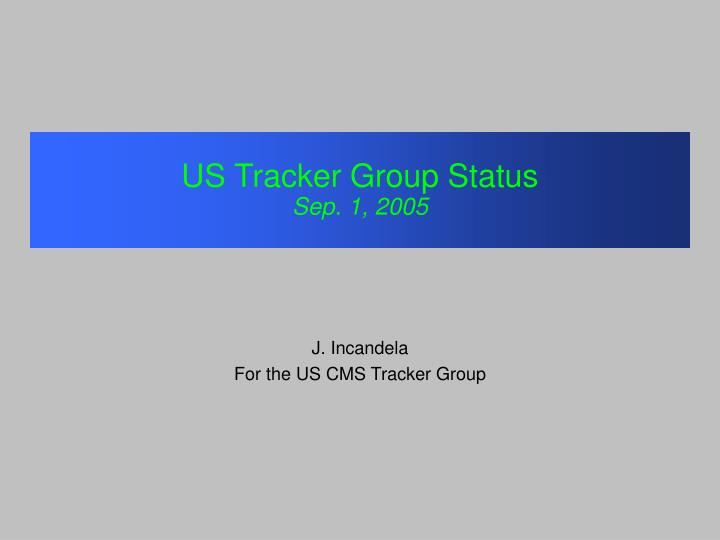Us tracker group status sep 1 2005