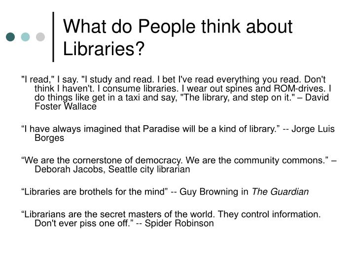 What do People think about Libraries?