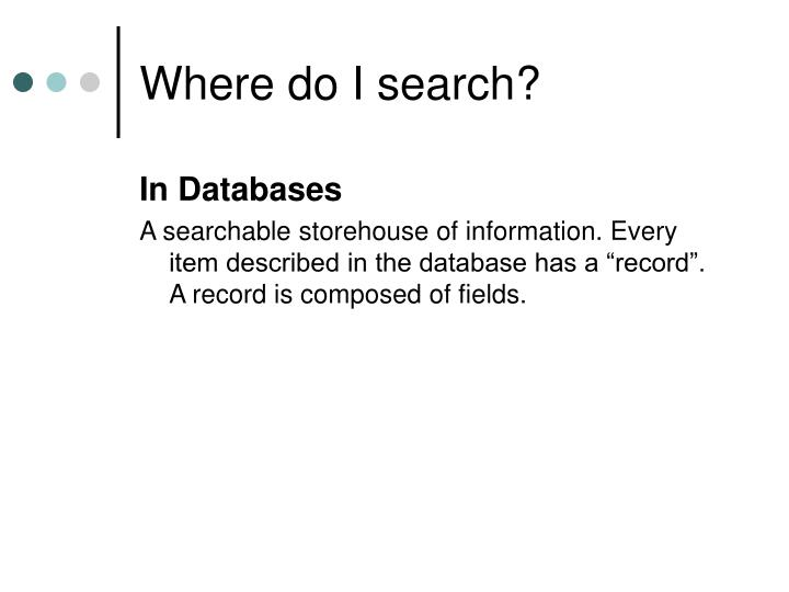 Where do I search?