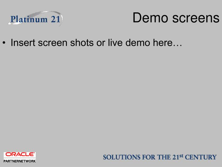 Demo screens