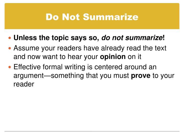 Do Not Summarize