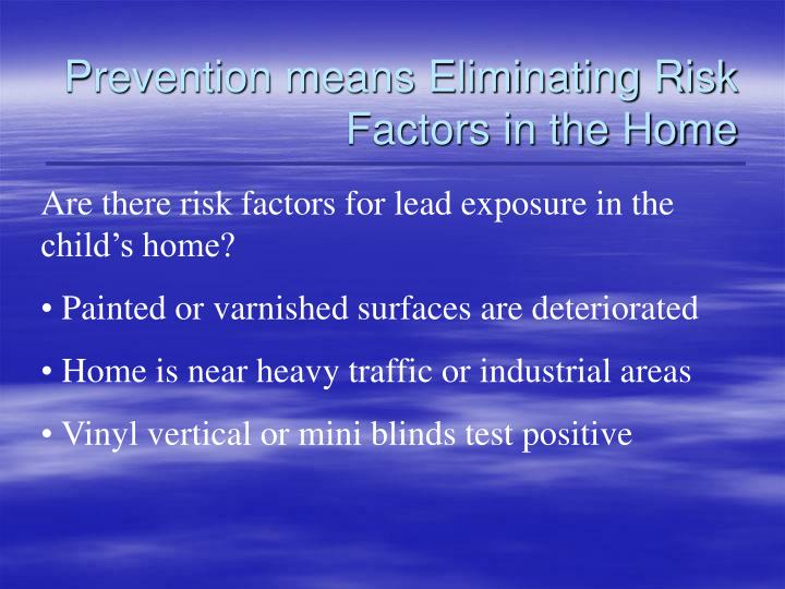 Prevention means Eliminating Risk Factors in the Home