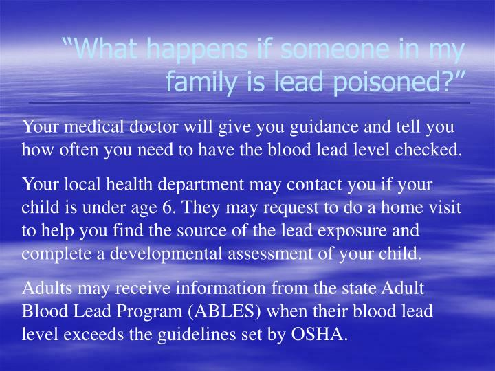 """What happens if someone in my  family is lead poisoned?"""