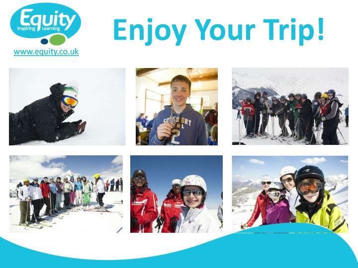 Enjoy Your Trip!