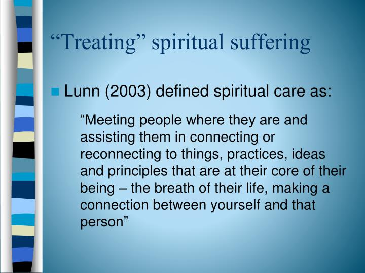 """Treating"" spiritual suffering"