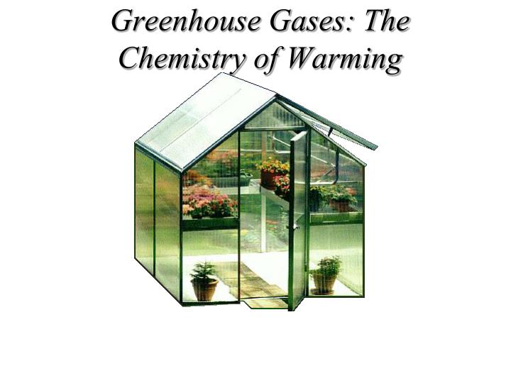 Greenhouse Gases: The Chemistry of Warming