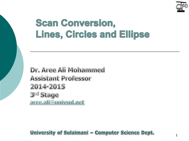 Scan conversion lines circles and ellipse