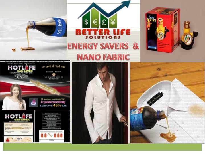 ENERGY SAVERS  & NANO FABRIC