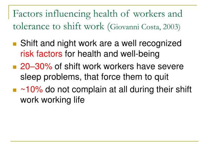 Factors influencing health of workers and tolerance to shift work (