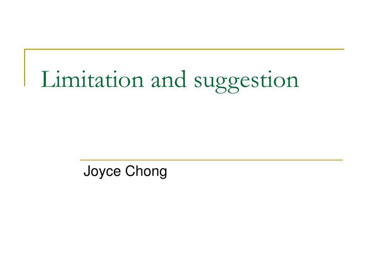 Limitation and suggestion