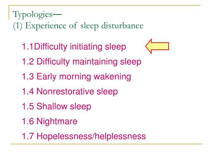 1.1Difficulty initiating sleep