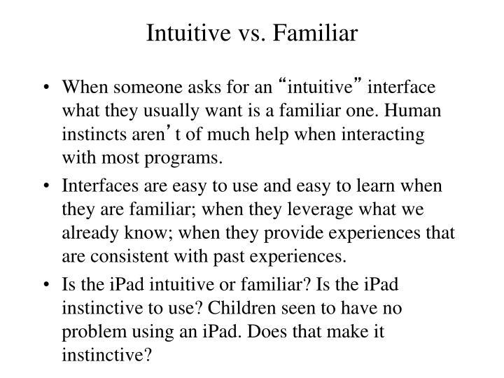 Intuitive vs. Familiar