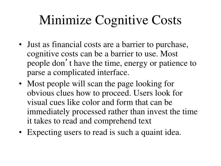 Minimize Cognitive Costs
