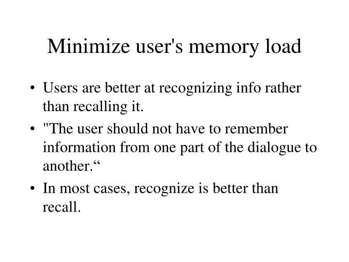Minimize user's memory load