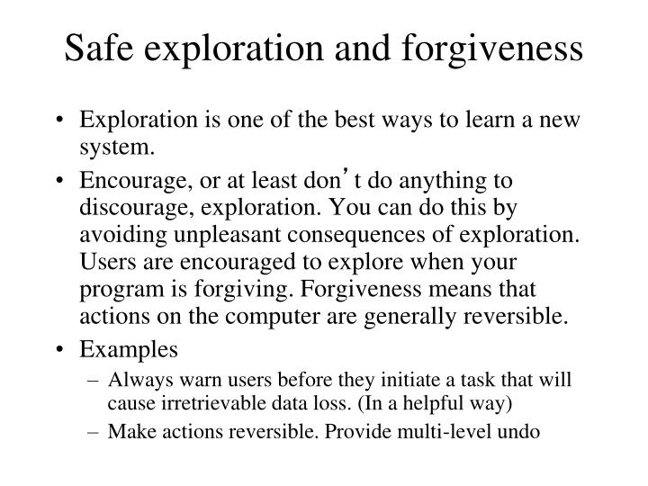 Safe exploration and forgiveness