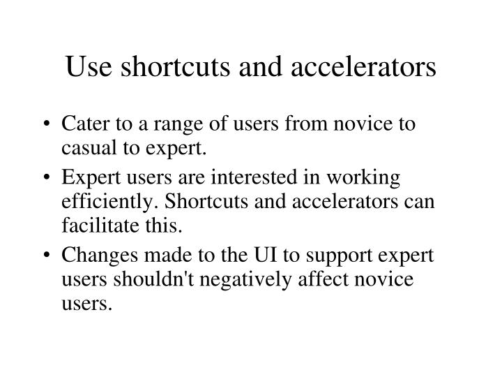 Use shortcuts and accelerators