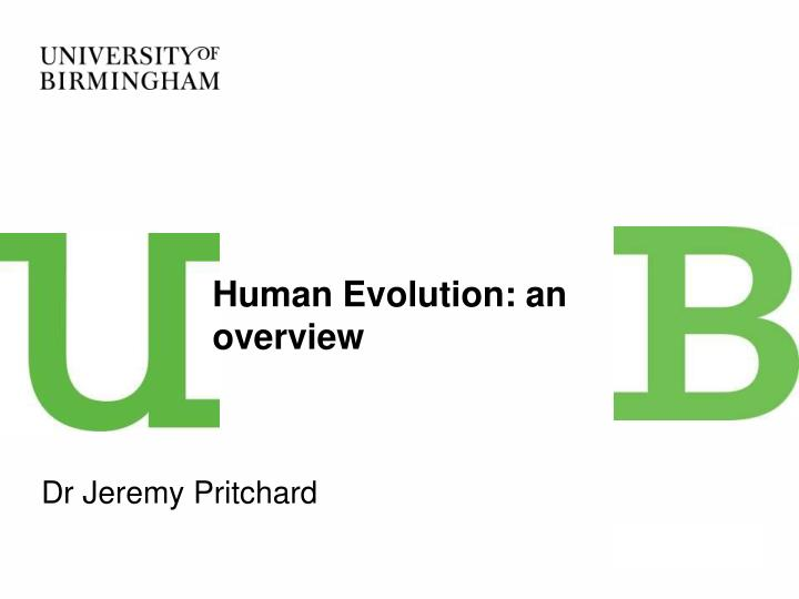 Human Evolution: an overview