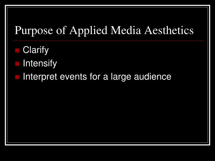 Purpose of Applied Media Aesthetics