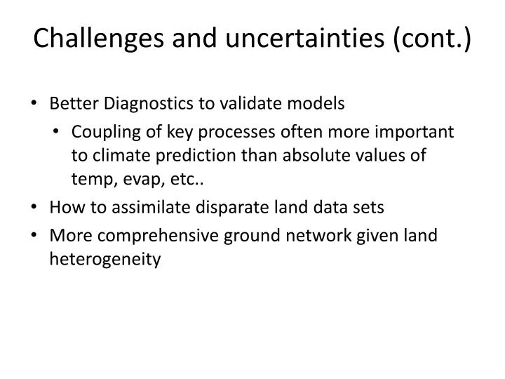 Challenges and uncertainties (cont.)