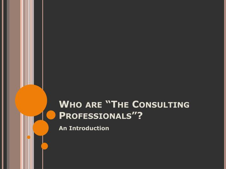 "Who are ""The Consulting Professionals""?"