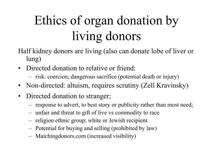 the ethics of cadaveric organs for Recommendations for the donation of cadaveric organs  donation of cadaveric organs and tissues is  removal of organs and tissues for transplantation and for.