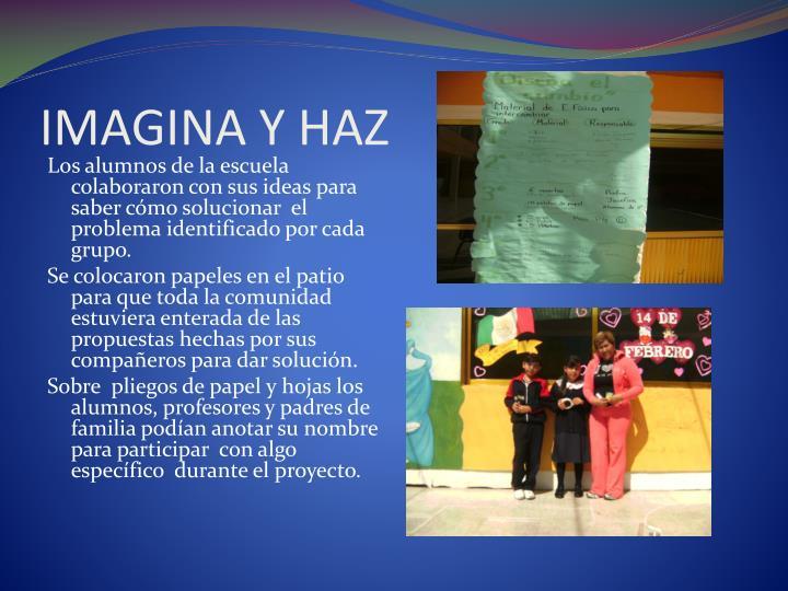 IMAGINA Y HAZ