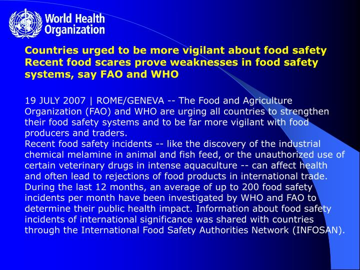 19 JULY 2007 | ROME/GENEVA -- The Food and Agriculture Organization (FAO) and WHO are urging all cou...