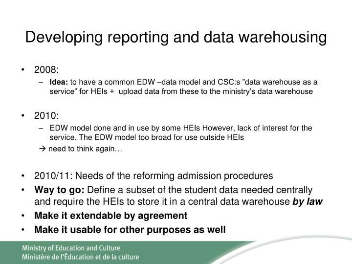 Developing reporting and data warehousing