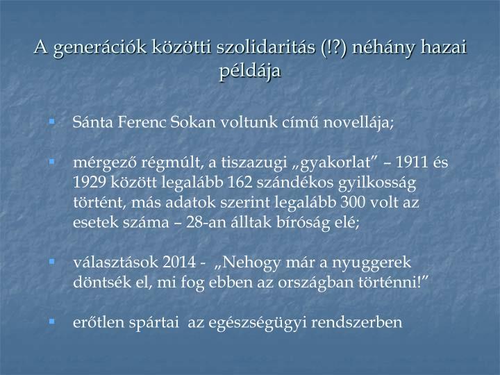 A generációk közötti szolidaritás (!?) néhány hazai példája
