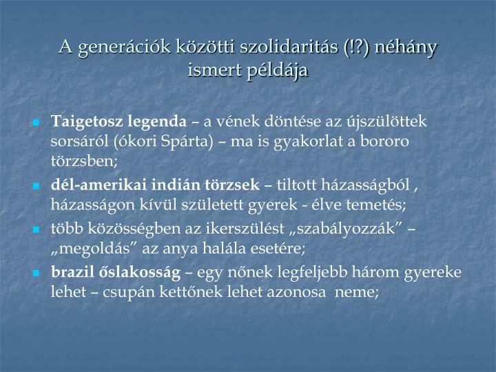 A generációk közötti szolidaritás (!?) néhány  ismert példája
