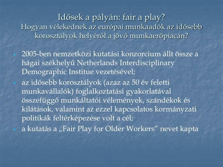 Idősek a pályán: fair a play?