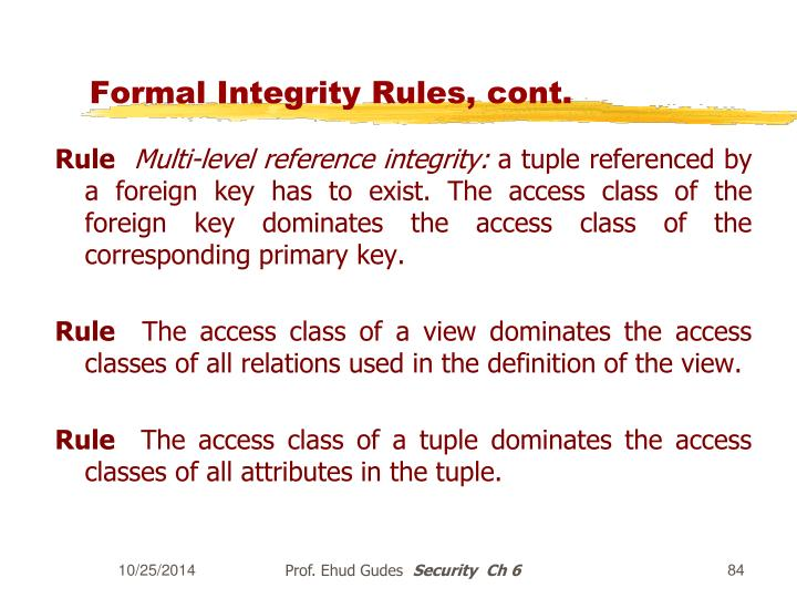 Formal Integrity Rules, cont.