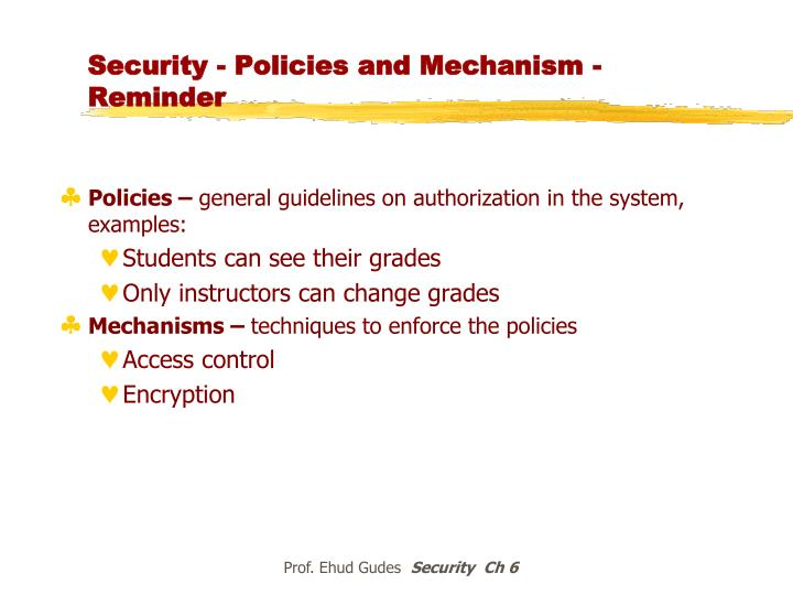 Security - Policies and Mechanism - Reminder