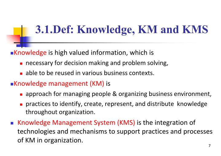 3.1.Def: Knowledge, KM and KMS