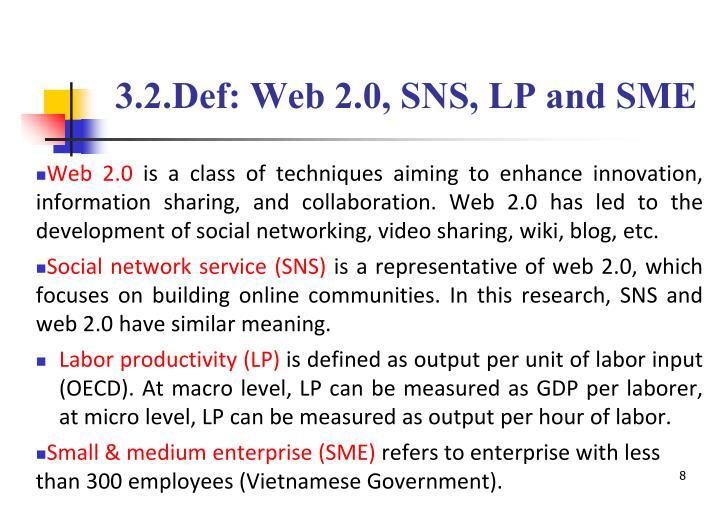 3.2.Def: Web 2.0, SNS, LP and SME