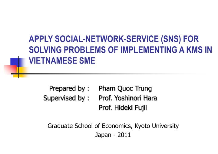Apply social network service sns for solving problems of implementing a kms in vietnamese sme