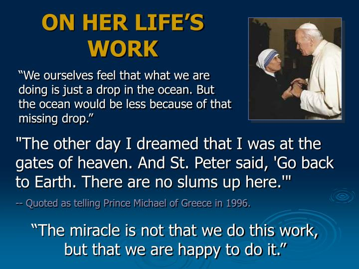 ON HER LIFE'S WORK