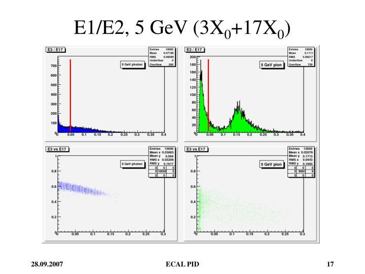 E1/E2, 5 GeV (3X