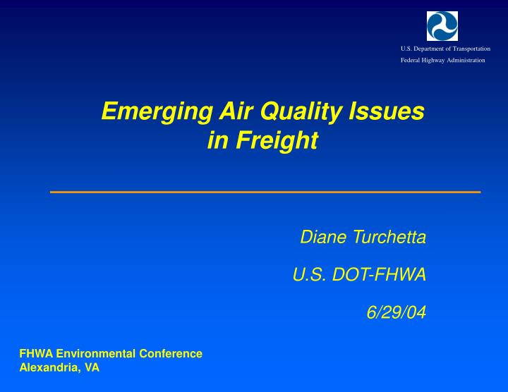 Emerging air quality issues in freight