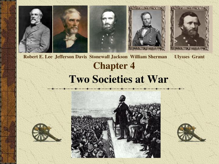 Robert e lee jefferson davis stonewall jackson william sherman ulysses grant chapter 4