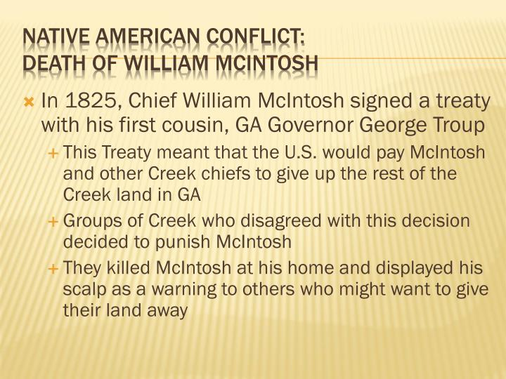 In 1825, Chief William McIntosh signed a treaty with his first cousin, GA Governor George Troup