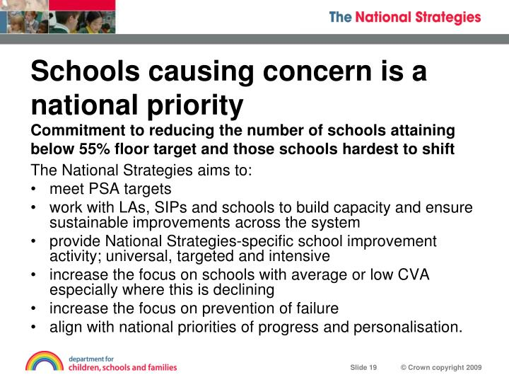 Schools causing concern is a national priority