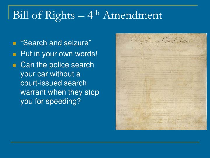Bill of rights 4 th amendment