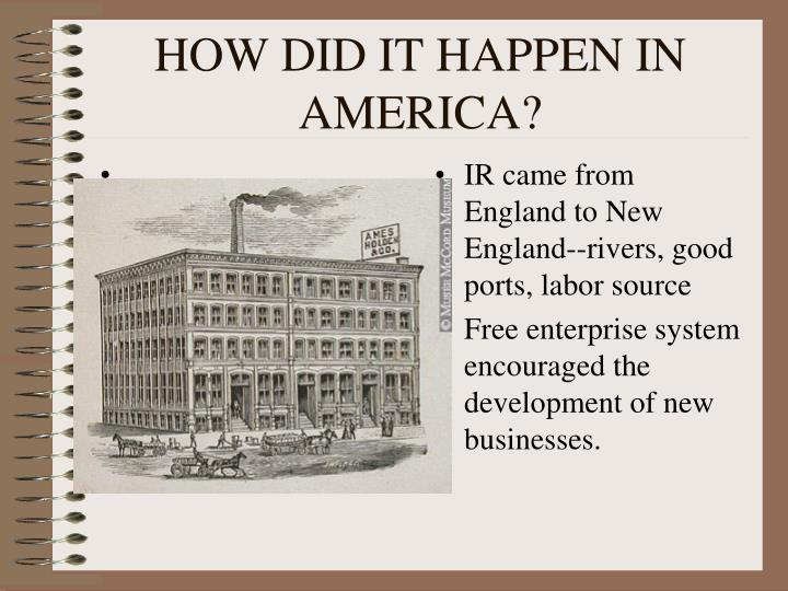 HOW DID IT HAPPEN IN AMERICA?