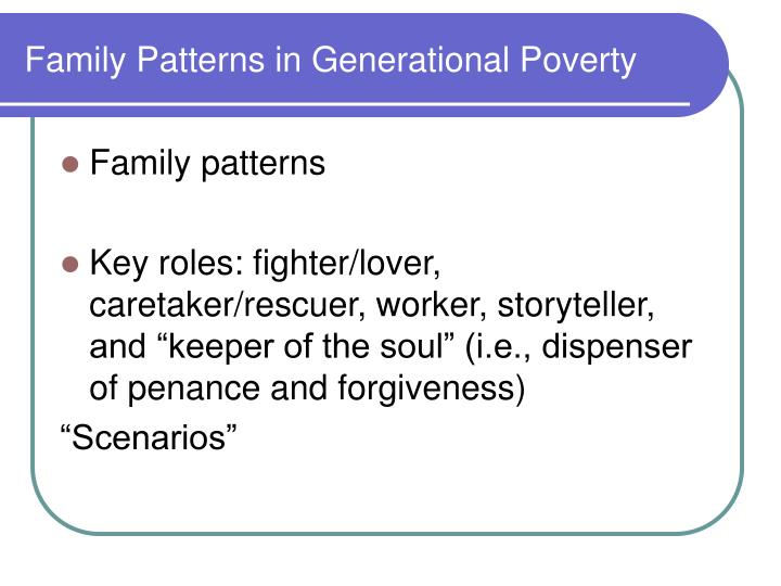 Family Patterns in Generational Poverty