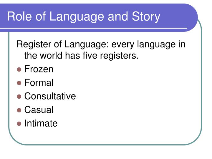 Role of Language and Story